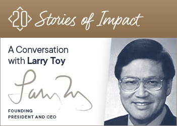 20 Stories of Impact: A Conversation with Larry Toy