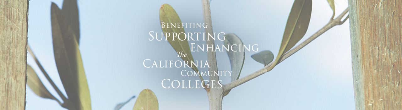 Benefiting, supporting, and enhancing the California Community Colleges.