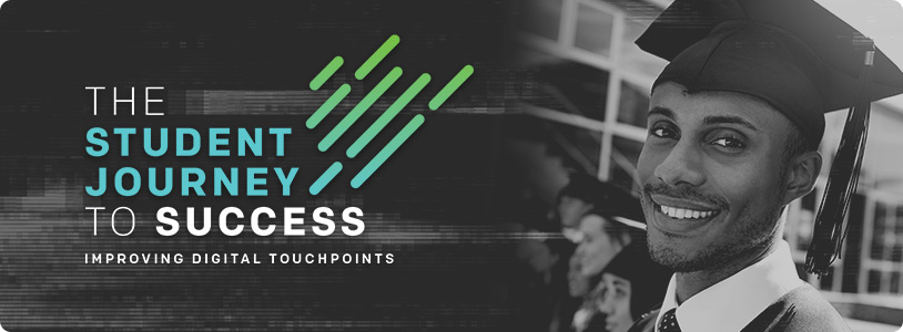 The Student Journey to Success: Improving Digital Touchpoints banner